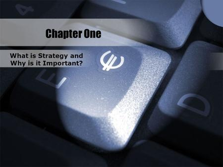 Chapter One What is Strategy and Why is it Important?