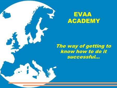EVAA ACADEMY The way of getting to know how to do it successful...