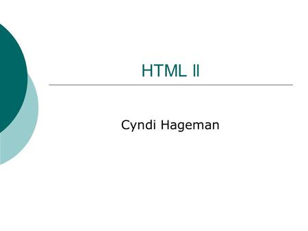 HTML ll Cyndi Hageman. Forms  Overview Method to collect and process user input and to formulate personalized replies. Built using HTML/XHTML on the.