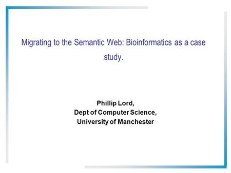 Migrating to the Semantic Web: Bioinformatics as a case study.