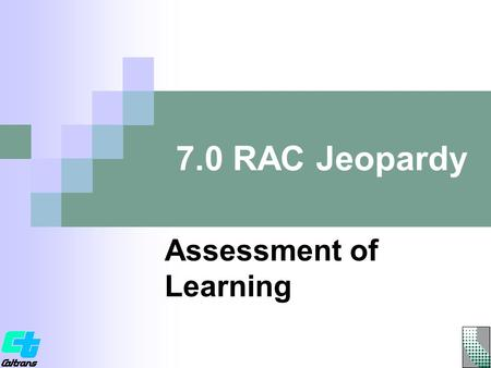 7.0 RAC Jeopardy Assessment of Learning 2 RAC Jeopardy Roads, Routes, and Highways Got RAC?RACitectureRAC of AgesRAC and Roll An Ounce of Prevention.