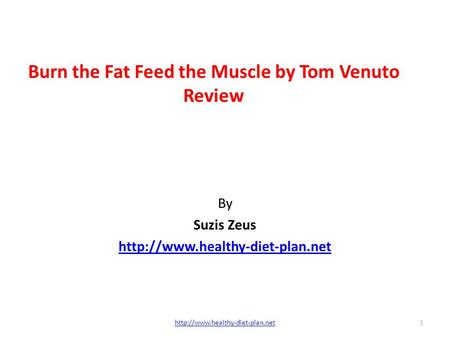 Burn the Fat Feed the Muscle by Tom Venuto Review By Suzis Zeus  1.