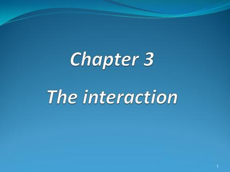 1. Plan : 1. Models of interaction 2. Types of interaction 3. Existing technologies 4. Advances in HCI 5. Architecture 2.