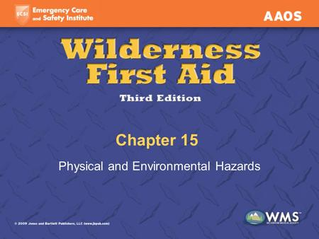 Chapter 15 Physical and Environmental Hazards. Lesson Objectives (1 of 3) List the body's physiological changes during acclimatization. Predict and prevent.