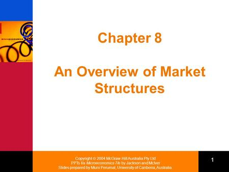 Copyright  2004 McGraw-Hill Australia Pty Ltd PPTs t/a Microeconomics 7/e by Jackson and McIver Slides prepared by Muni Perumal, University of Canberra,