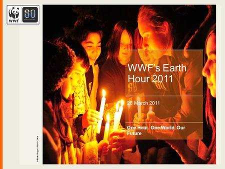© Michel Roggo / WWF-Canon One Hour. One World. Our Future WWF's Earth Hour 2011 26 March 2011.