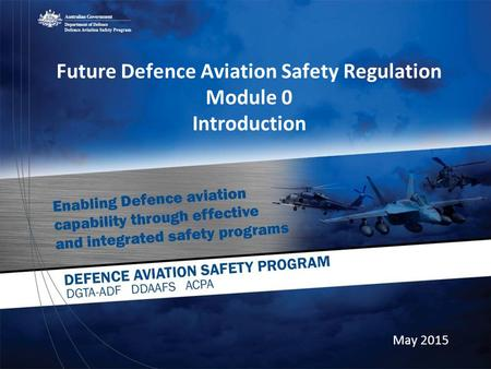 Future Defence Aviation Safety Regulation Module 0 Introduction May 2015.