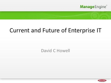 Current and Future of Enterprise IT David C Howell.