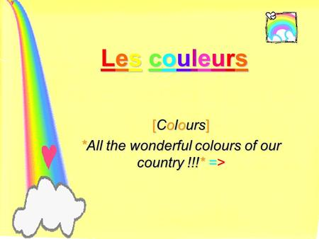 Les couleurs [Colours] *All the wonderful colours of our country !!!* =>