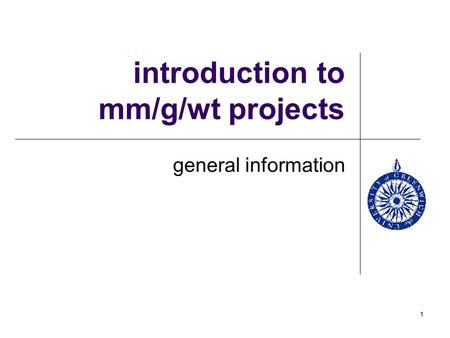 1 introduction to mm/g/wt projects general information.