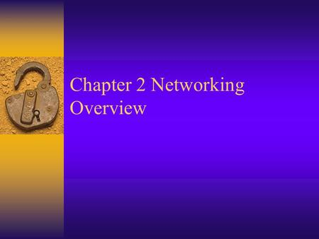 Chapter 2 Networking Overview. Figure 2.1 Generic protocol layers move data between systems.