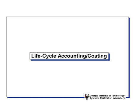 Life-Cycle Accounting/Costing. Economic Metrics Formula only takes product retirement into account and no environmental cost incurred during the product's.
