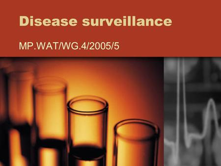 Disease surveillance MP.WAT/WG.4/2005/5. Context DRINKING WATER QUALITY HEALTH OUTCOME ENVIRONMENTAL QUALITY ADMINISTRATIVE/ LEGAL REPORTING.