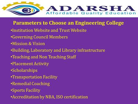 Parameters to Choose an Engineering College Institution Website and Trust Website Governing Council Members Mission & Vision Building, Laboratory and Library.