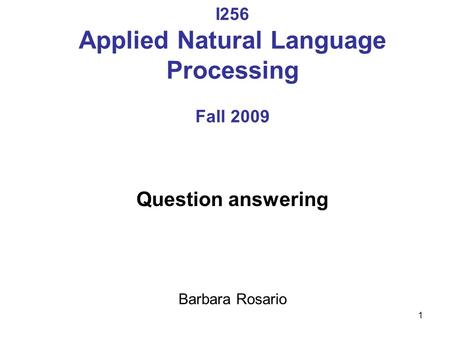 Techniques Developed For Natural Language Processing Are Used For