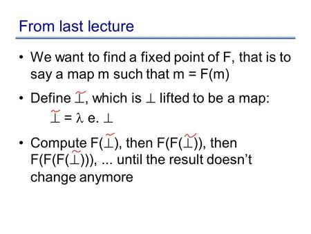 From last lecture We want to find a fixed point of F, that is to say a map m such that m = F(m) Define ?, which is ? lifted to be a map: ? = e. ? Compute.