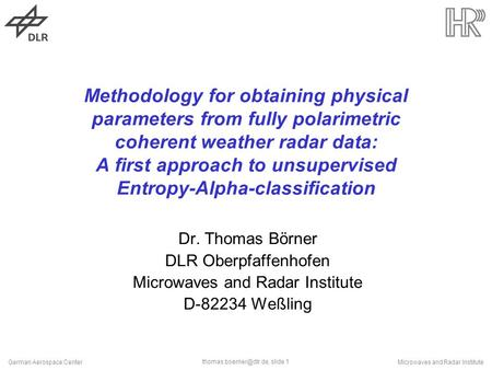 slide 1 German Aerospace CenterMicrowaves and Radar Institute Methodology for obtaining physical parameters from fully polarimetric.