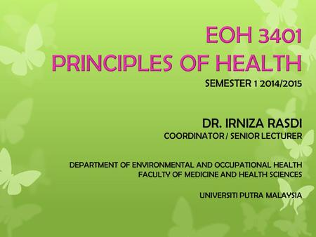  Name of course: Principles of Health  Course Code: EOH3401.