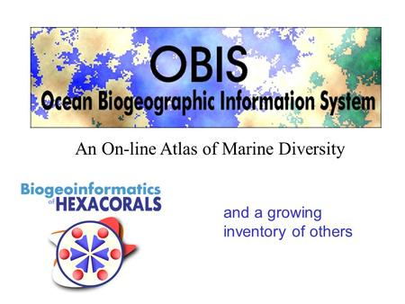 An On-line Atlas of Marine Diversity and a growing inventory of others.
