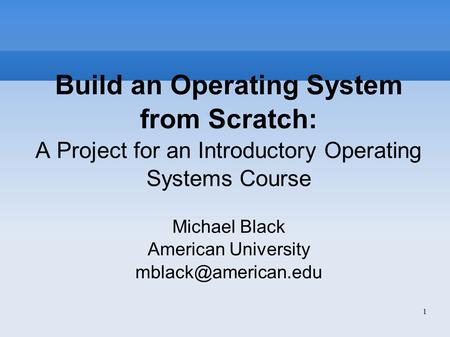 Build an <strong>Operating</strong> <strong>System</strong>