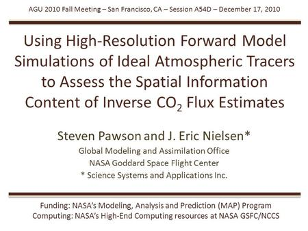 Using High-Resolution Forward Model Simulations of Ideal Atmospheric Tracers to Assess the Spatial Information Content of Inverse CO 2 Flux Estimates Steven.