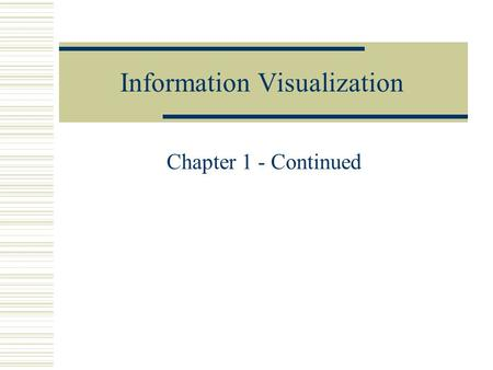 Information Visualization Chapter 1 - Continued. Reference Model Visualization: Mapping from data to visual form Raw DataData Tables Visual Structures.