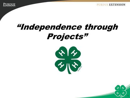 "1 ""Independence through Projects"". 2 Objectives 1.Identify resources to share with 4-H Club members. 2.Describe key components of the Science, Engineering,"