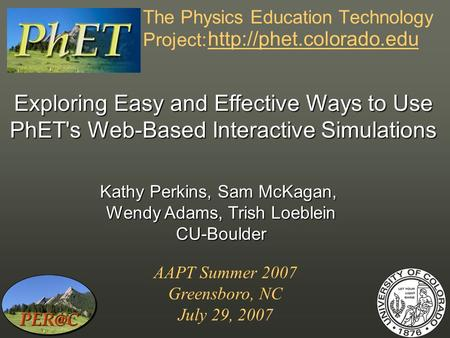 The Physics Education Technology Project:  Exploring Easy and Effective Ways to Use PhET's Web-Based Interactive Simulations AAPT.