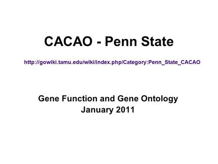 CACAO - Penn State Gene Function and Gene Ontology January 2011