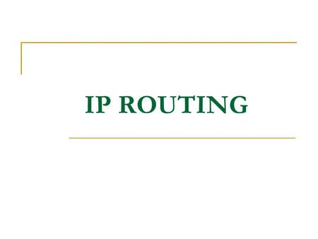 IP ROUTING. Content: What is Router? What is Routing? Routing Protocols What is Routing table? What are the Routing table components? What are the Routing.