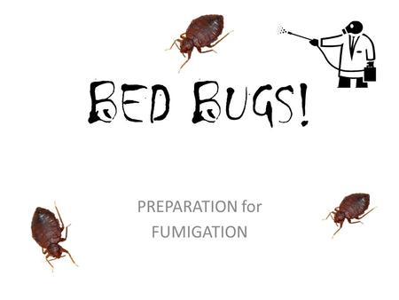 PREPARATION for FUMIGATION