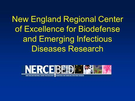 New England Regional Center of Excellence for Biodefense and Emerging Infectious Diseases Research.