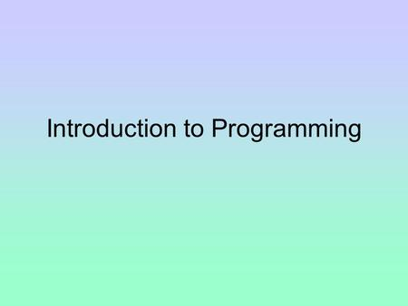 "Introduction to Programming. History of Programming Charles Babbage Lived from 1791 - 1871 Called the ""father of the computer"" Created the Analytical."