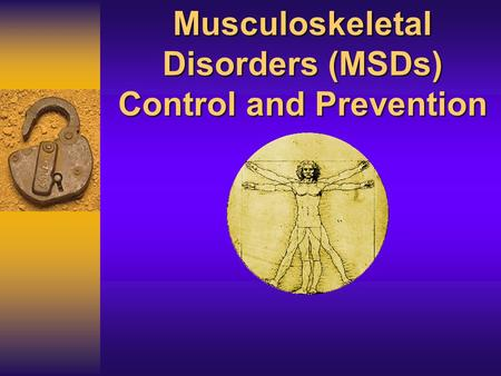 Musculoskeletal Disorders (MSDs) Control and Prevention.