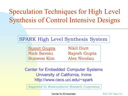 DAC 2001: Paper 18.2 Center for Embedded Computer Systems, UC Irvine Center for Embedded Computer Systems University of California, Irvine