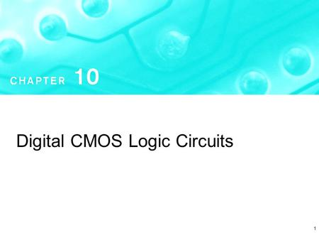1 Digital CMOS Logic Circuits. Microelectronic Circuits - Fifth Edition Sedra/Smith2 Copyright  2004 by Oxford University Press, Inc. Figure 10.1 Digital.
