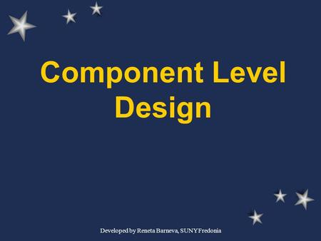 Developed by Reneta Barneva, SUNY Fredonia Component Level Design.