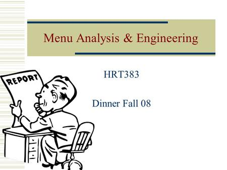 Menu Analysis & Engineering HRT383 Dinner Fall 08.
