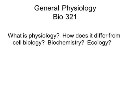 General Physiology Bio 321