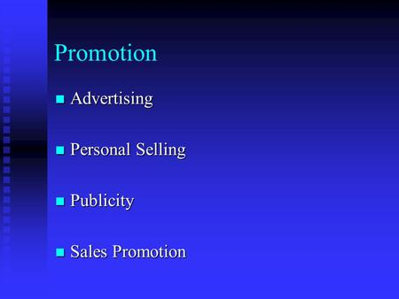 Promotion Advertising Advertising Personal Selling Personal Selling Publicity Publicity Sales Promotion Sales Promotion.