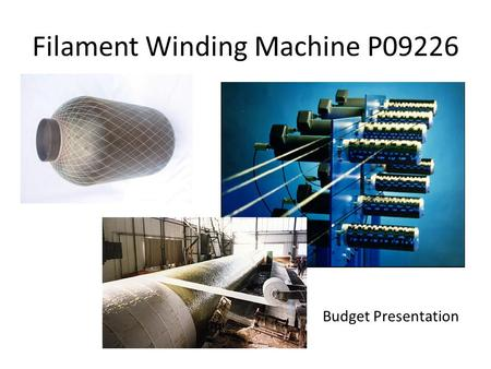 Filament Winding Machine P09226 Budget Presentation.