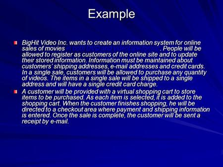 Example BigHit Video Inc. wants to create an information system for online sales of movies in both DVD and videotape format. People will be allowed to.