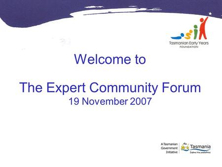 Welcome to The Expert Community Forum 19 November 2007.