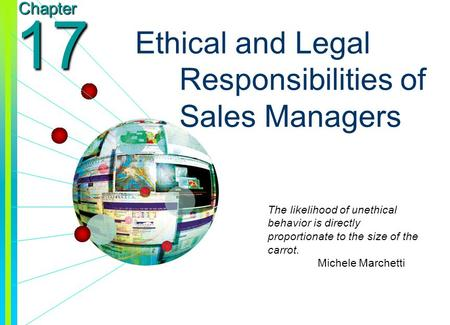 Copyright © 2003 by The McGraw-Hill Companies, Inc. All rights reserved. Chapter 17 Ethical and Legal Responsibilities of Sales Managers The likelihood.