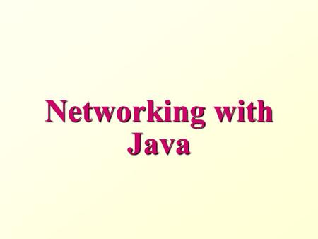 Networking with Java. Introduction to Networking.