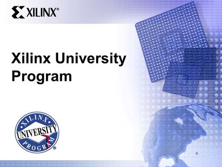 Xilinx University Program. Xilinx ConfidentialPresentation Name 2 Agenda  Teaching Tools  Technical Support  Accelerating your course work.