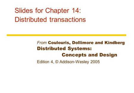 Slides for Chapter 14: Distributed transactions