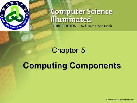 Chapter 5 Computing Components. 2 Chapter Goals Read an ad for a computer and understand the jargon List the components and their function in a von Neumann.