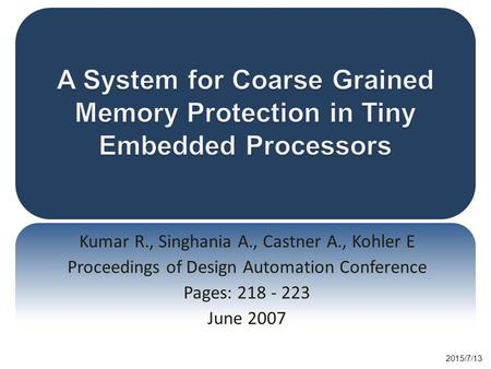 Kumar R., Singhania A., Castner A., Kohler E Proceedings of Design Automation Conference Pages: 218 - 223 June 2007 2015/7/13.