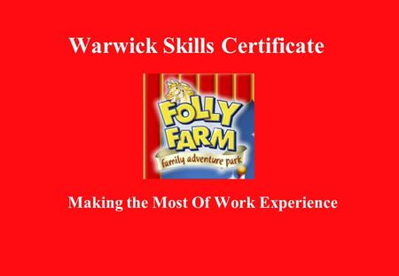 Warwick Skills Certificate Making the Most Of Work Experience.